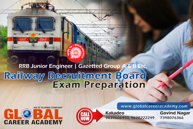 Coaching Classes Of RRB Exam Preparation, Best Institute For Railway Recruitment Board Exam (RRB) Preparation, Top Coaching Institute For Railway Exam, Coaching for Raiway Technical Juninor Engineer Post, Railway Gezetted Group A and B Exam, Top coaching for Railwat Exam at GLobal Career Academy, GLobal Career Academy Kanpur